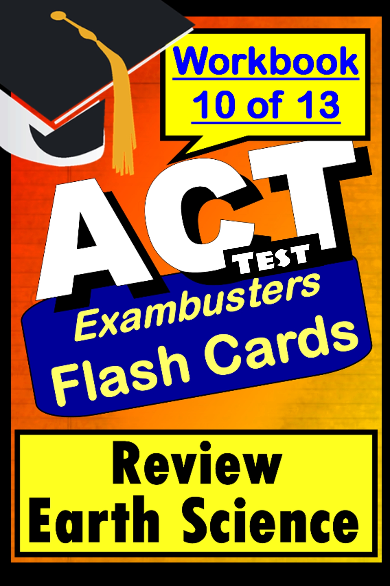 ACT Test Earth Science--Exambusters Flashcards--Workbook 10 of 13