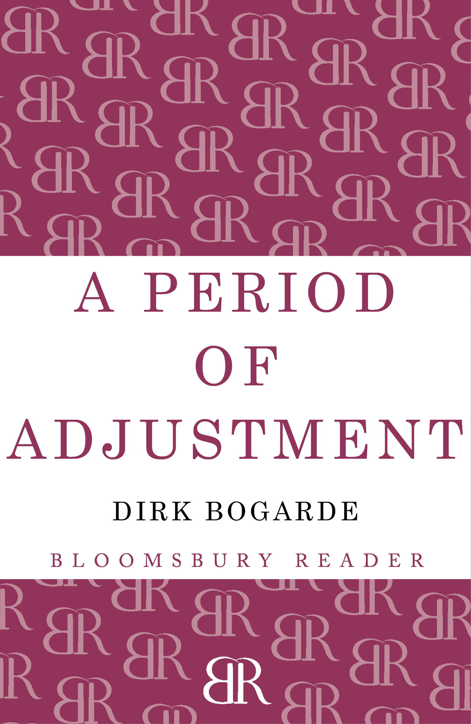 A Period of Adjustment By: Dirk Bogarde