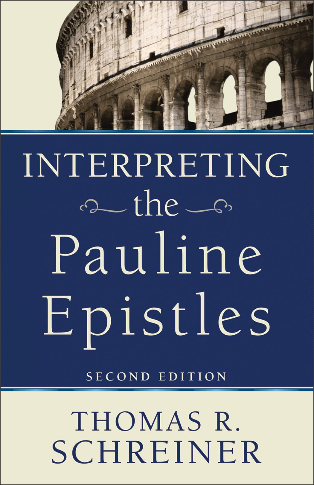 Interpreting the Pauline Epistles By: Thomas R. Schreiner