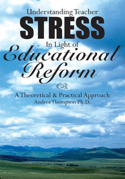 Understanding Teacher Stress In Light of Educational Reform