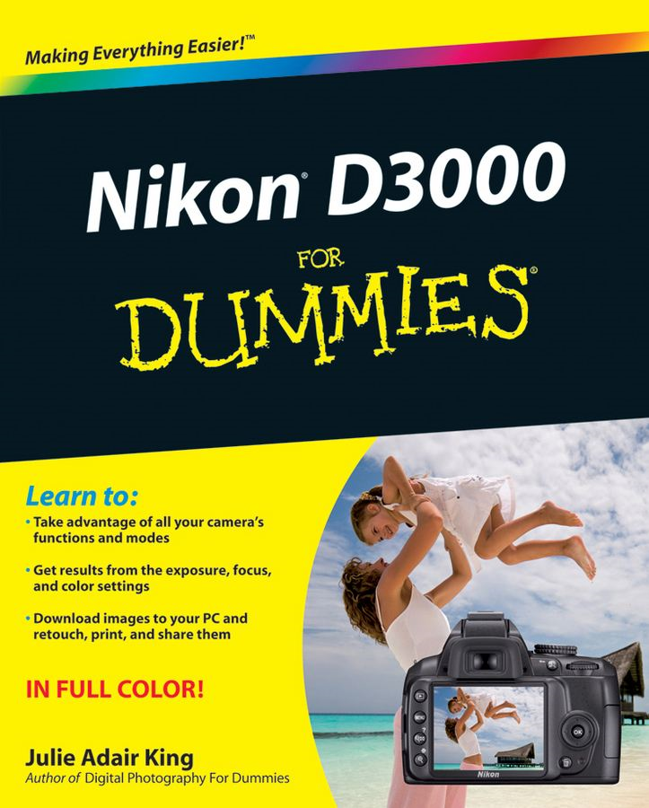 Nikon D3000 For Dummies By: Julie Adair King