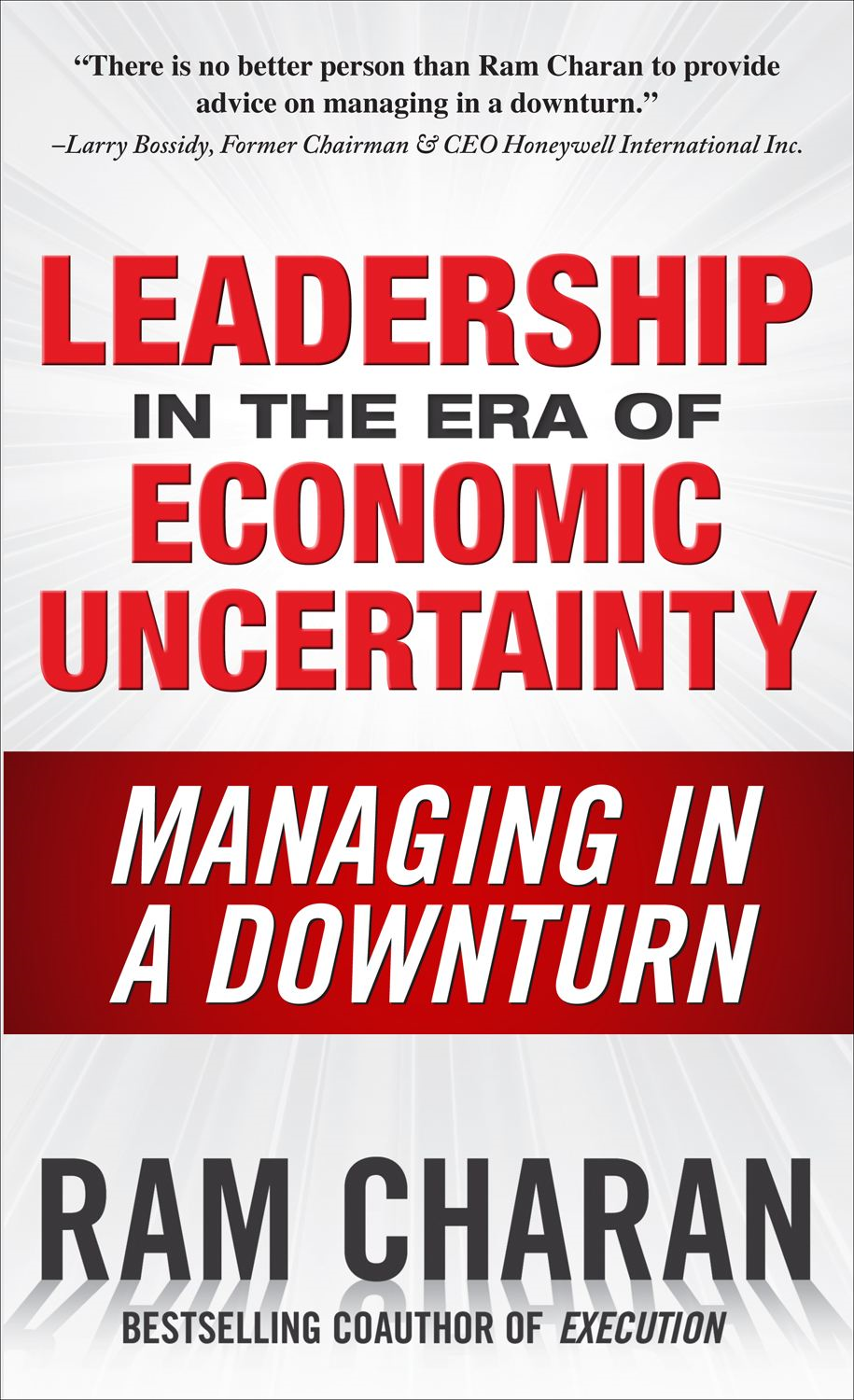 Leadership in the Era of Economic Uncertainty : Managing in a Downturn
