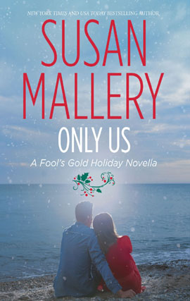 Only Us: A Fool's Gold Holiday By: Susan Mallery