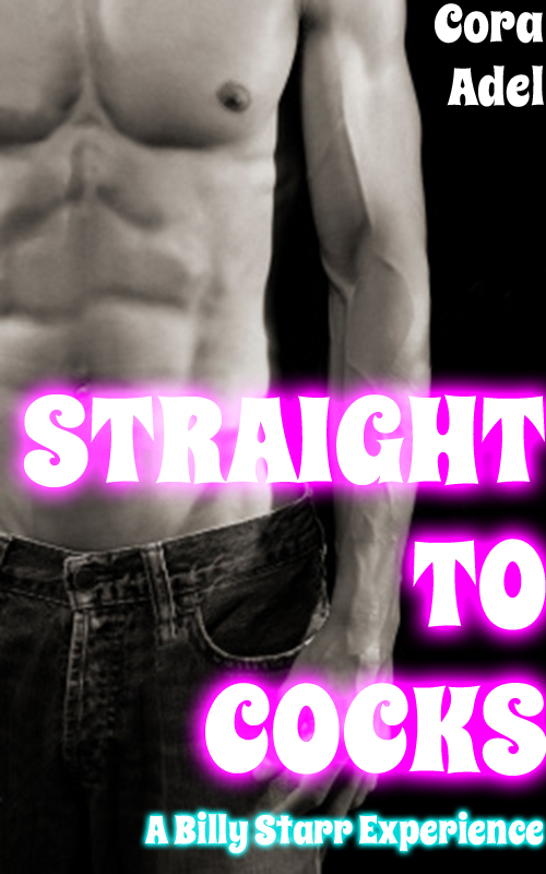 Straight To Cocks (Turning Gay Erotica)