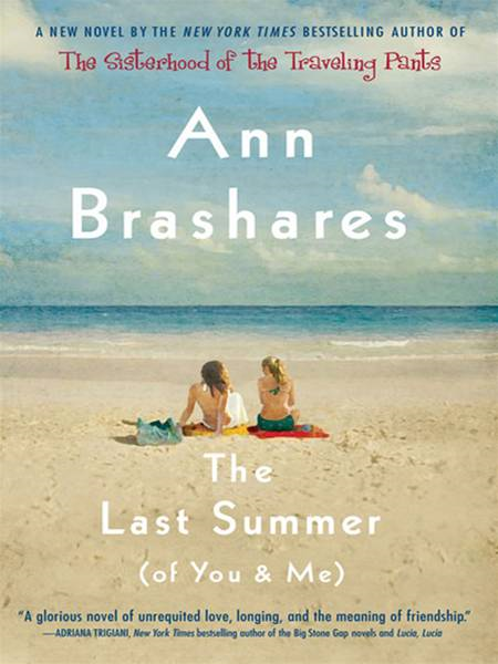 The Last Summer (of You and Me) By: Ann Brashares
