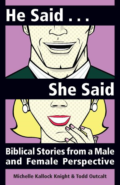 He Said… She Said: Biblical Stories from a Male and Female Perspective