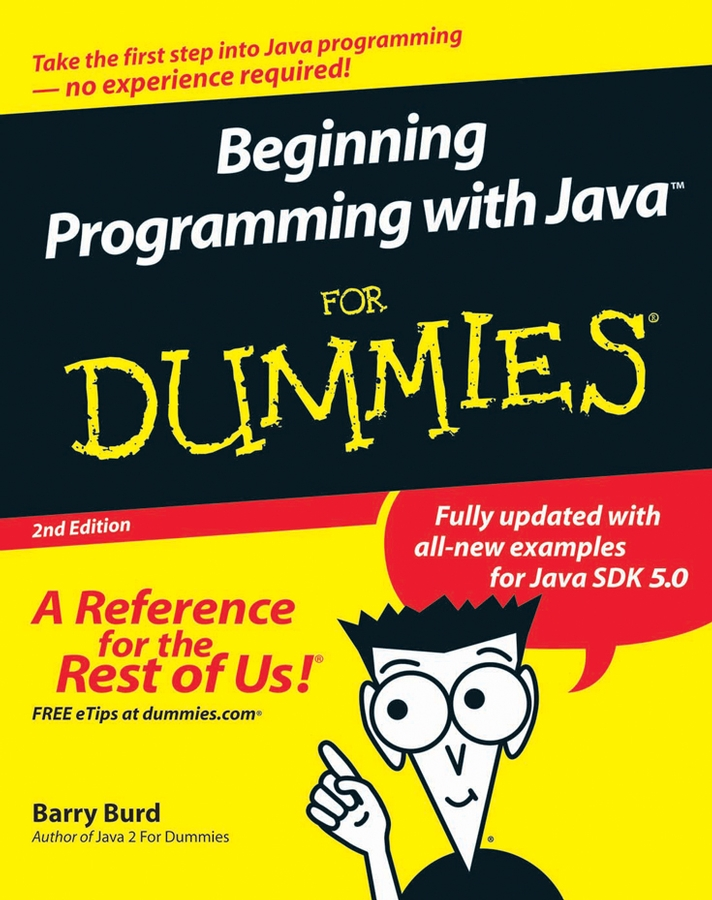 Beginning Programming with Java For Dummies By: Barry Burd