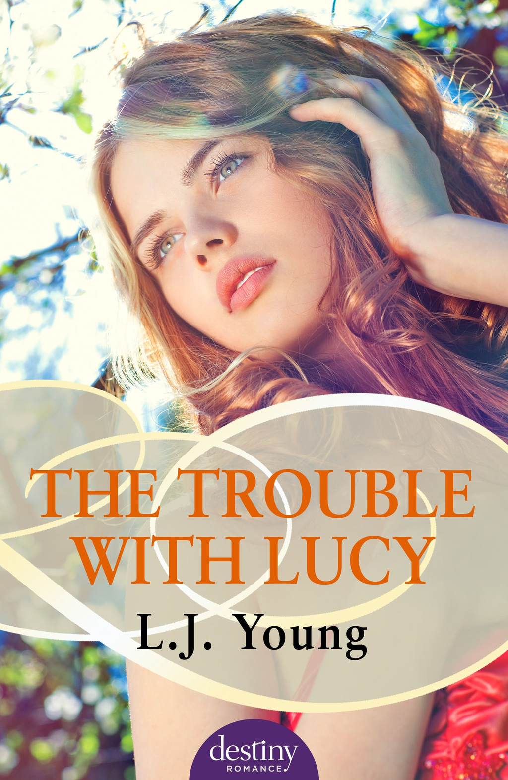 The Trouble with Lucy By: L.J. Young