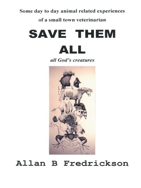 Save Them All By: Allan B Fredrickson