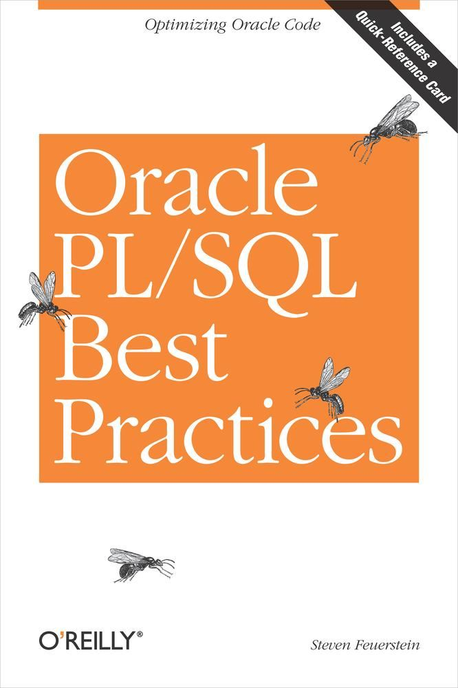 Oracle PL/SQL Best Practices By: Steven Feuerstein