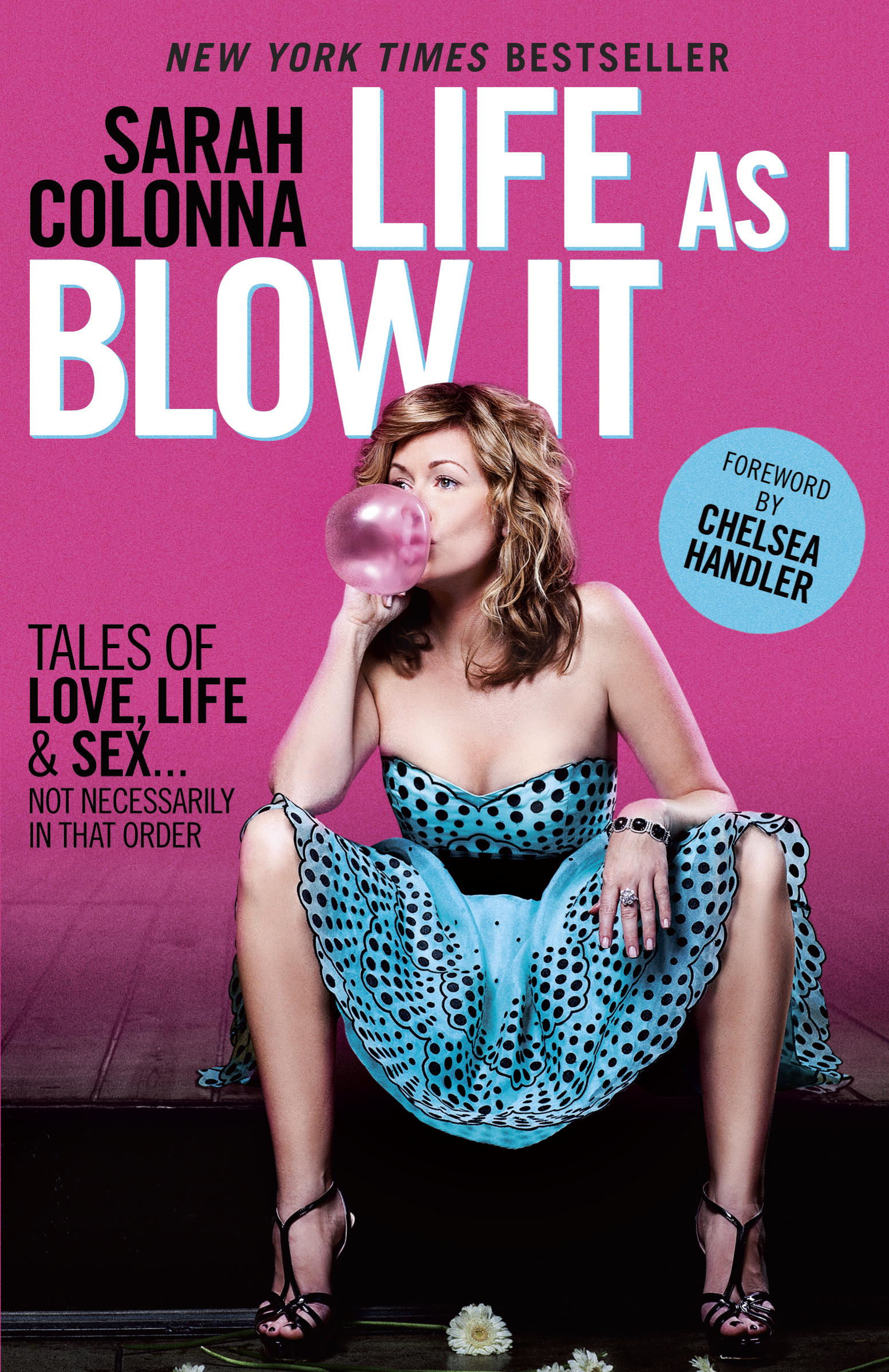 Life As I Blow It By: Sarah Colonna