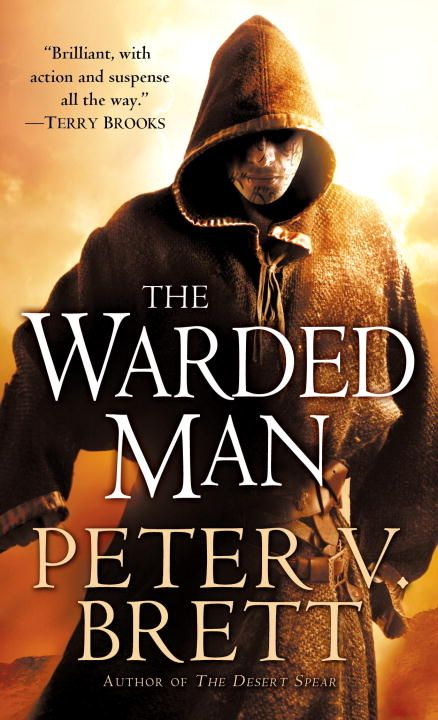 The Warded Man: Book One of The Demon Cycle By: Peter V. Brett