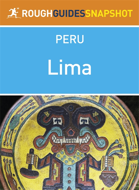 Lima Rough Guides Snapshot Peru (includes Pachacamac, Puruchuco, Cajamarquilla and Caral)