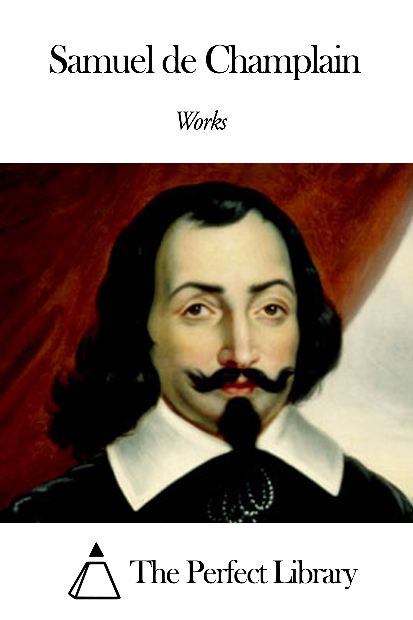 Works of Samuel de Champlain