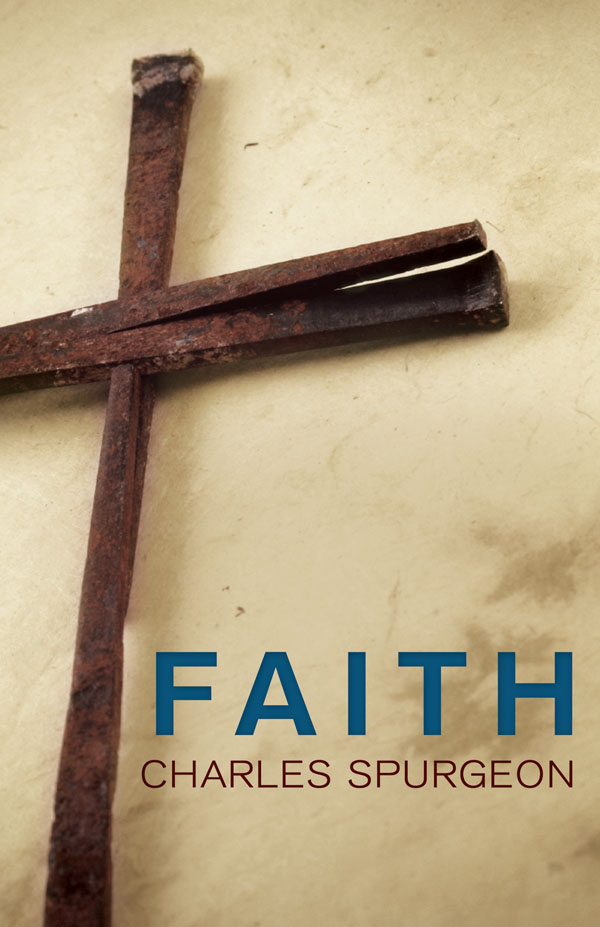 Faith By: Charles Spurgeon