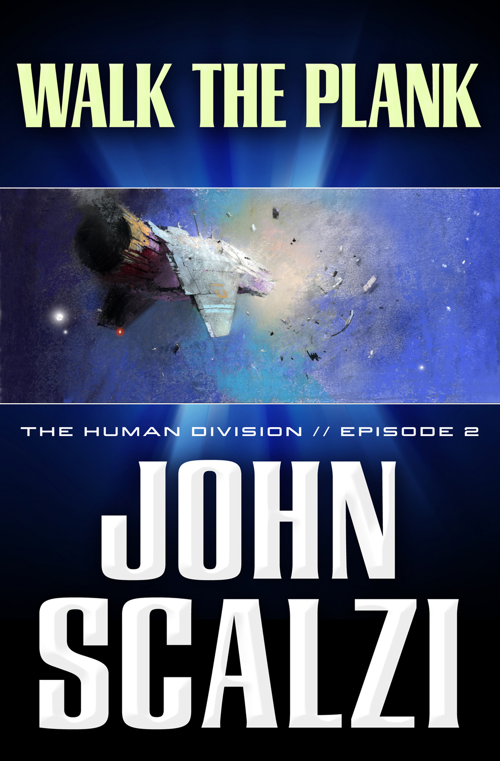 The Human Division #2: Walk the Plank By: John Scalzi