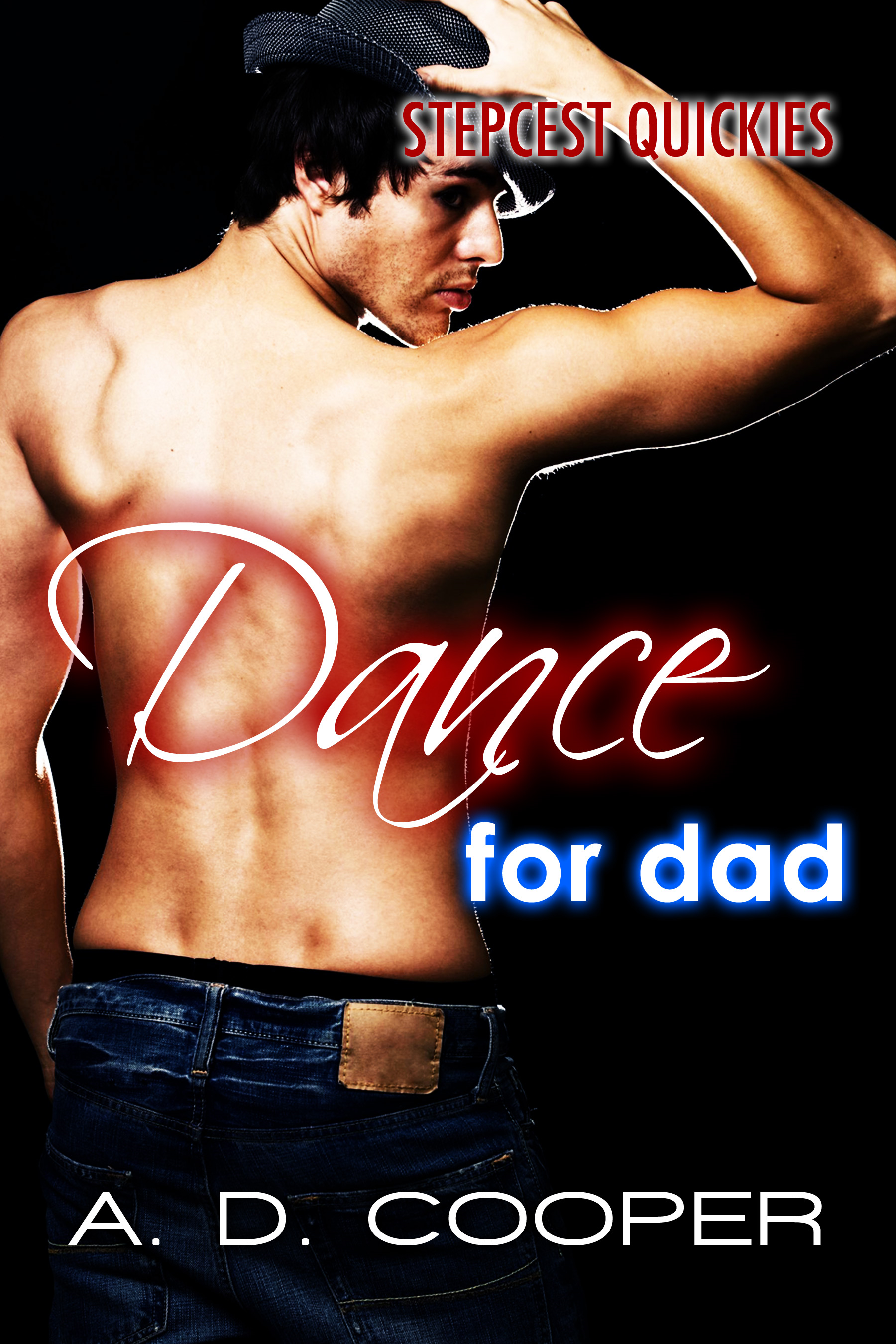 Dance For Dad (Stepcest Quickies) (Gay Erotica)