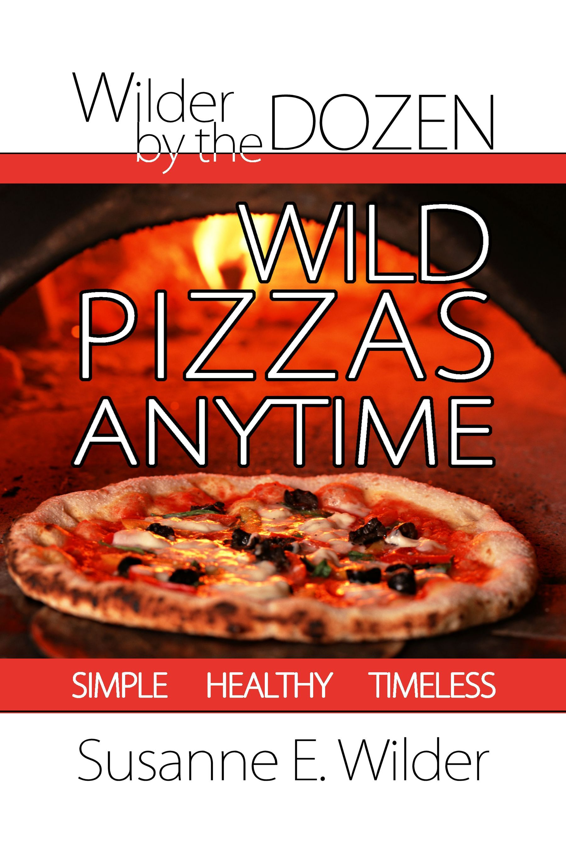 Wilder by the Dozen: Wild Pizzas Anytime