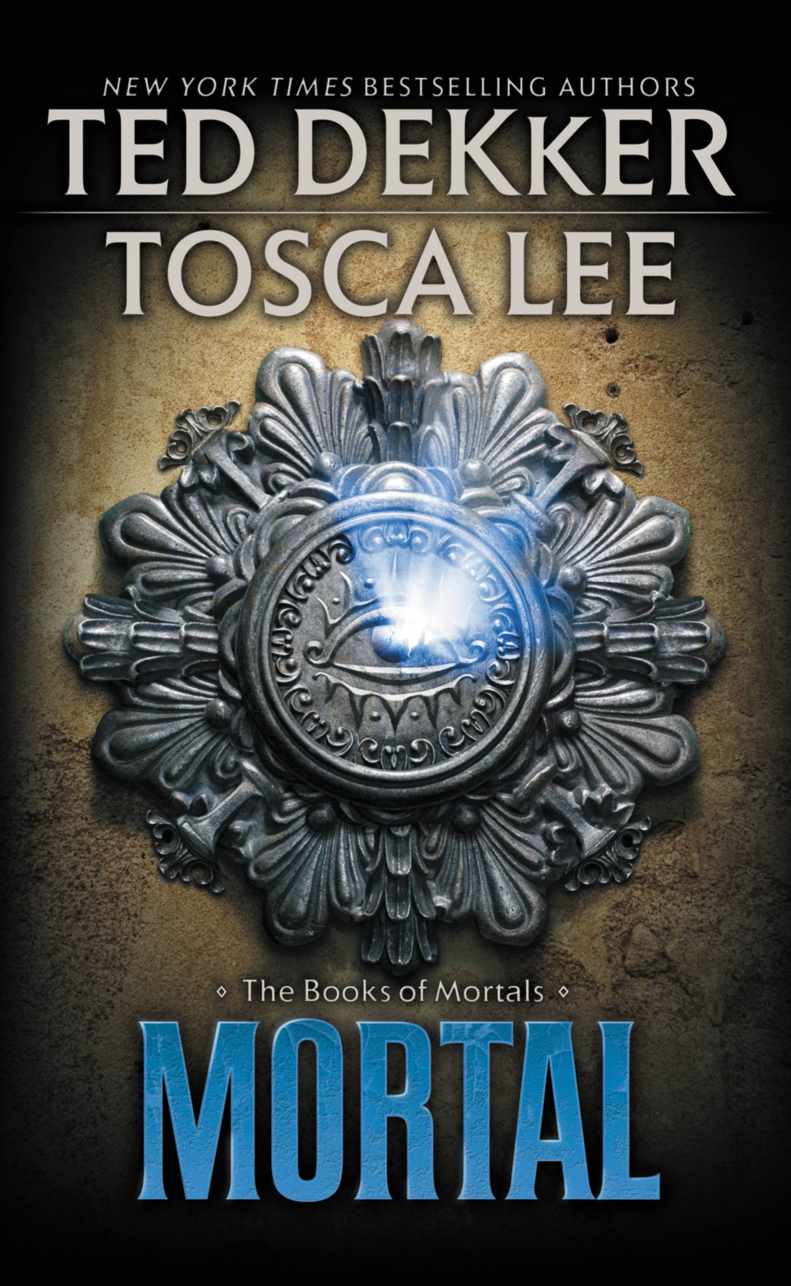 Mortal By: Ted Dekker,Tosca Lee