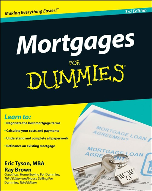 Mortgages For Dummies By: Eric Tyson,Ray Brown