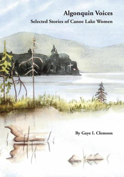 Algonquin Voices - Selected Stories of Canoe Lake Women