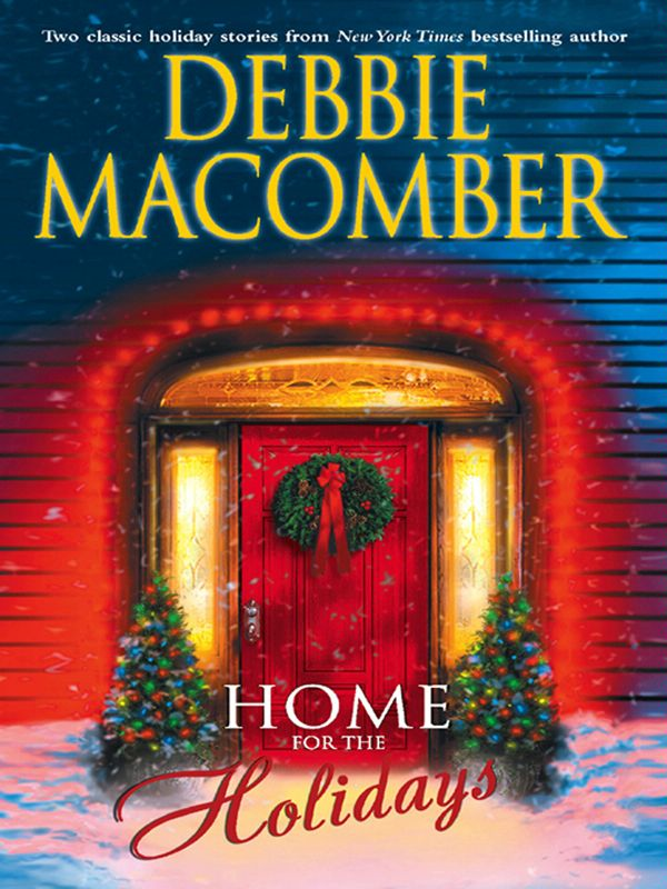 Home for the Holidays: The Forgetful Bride\When Christmas Comes By: Debbie Macomber