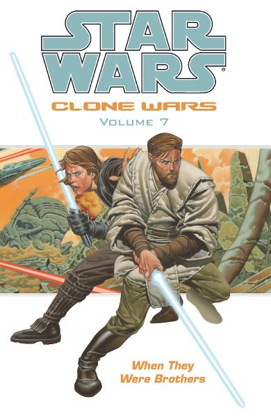 Star Wars: Clone Wars Volume 7: When They Were Brothers By: Haden Blackman, Miles Lane, Brian Ching (Artist), Nicola Scott (Artist), Tomås Giorello (Cover Artist)