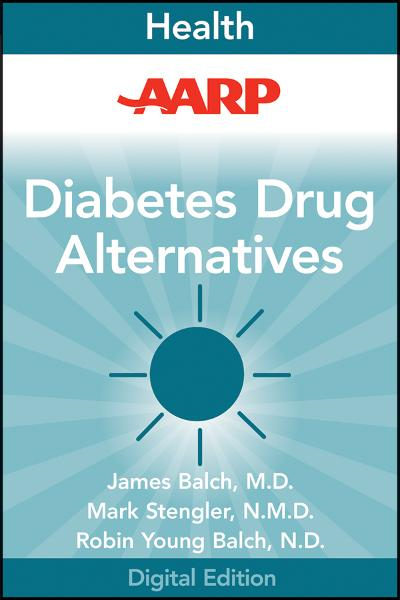 AARP Diabetes Drug Alternatives By: James F. Balch,Mark Stengler,Robin Young-Balch