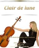 download Clair de Lune Pure sheet music for piano and trombone by Claude Debussy arranged by Lars Christian Lundholm book