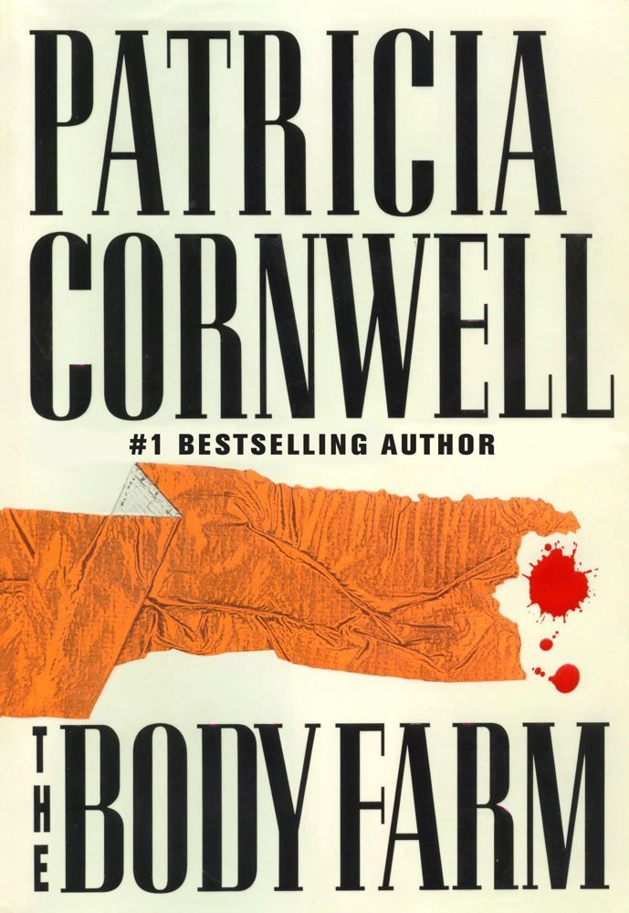 The Body Farm By: Patricia Cornwell