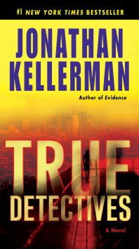 True Detectives By: Jonathan Kellerman