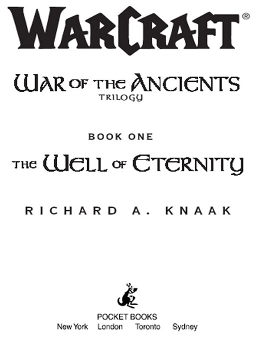Warcraft: War of the Ancients #1: The Well of Eternity By: Richard A. Knaak