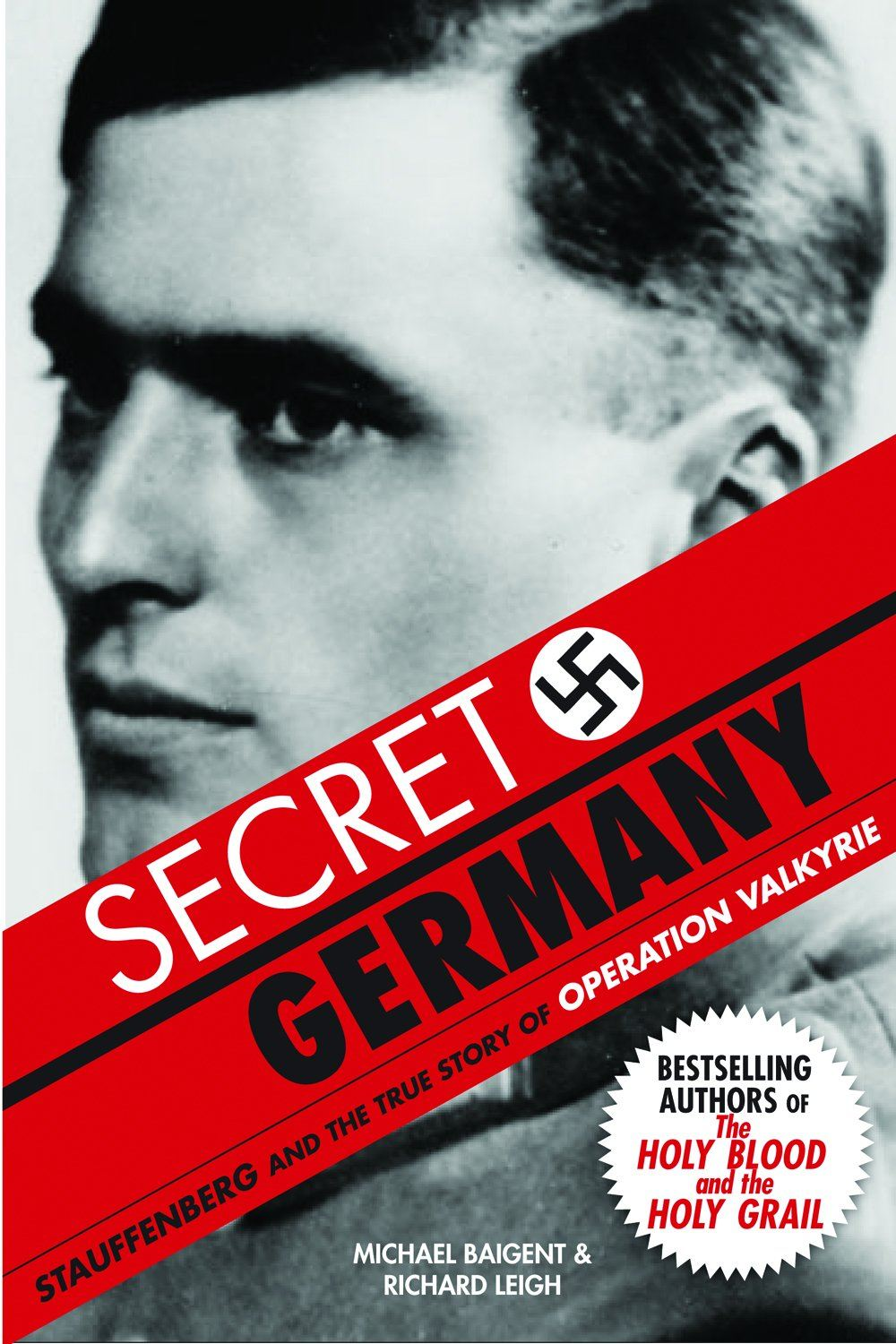 Secret Germany: By: Michael Baigent, Richard Leigh