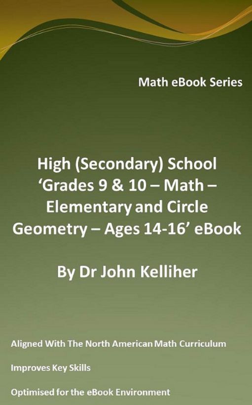 High (Secondary) School 'Grades 9 & 10 - Math – Elementary and Circle Geometry – Ages 14-16' eBook
