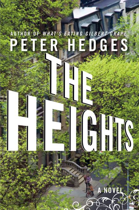 The Heights: A Novel By: Peter Hedges