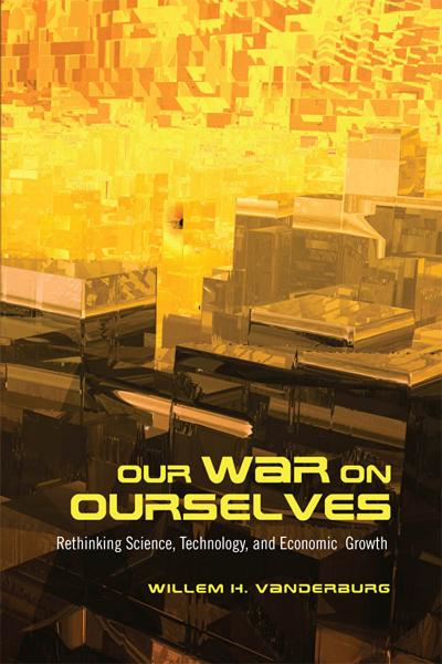 Our War on Ourselves By: Willem H. Vanderburg