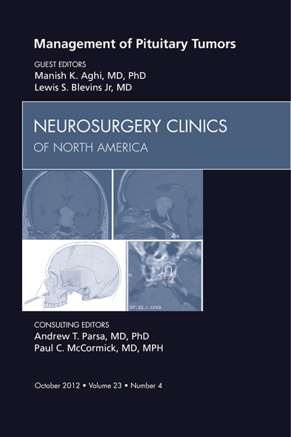 Management of Pituitary Tumors, An Issue of Neurosurgery Clinics