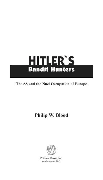 Hitler's Bandit Hunters By: Philip W. Blood