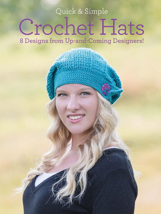 Quick and Simple Crochet Hats 8 Designs from Up-and-Coming Designers!