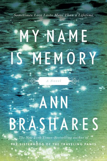 My Name is Memory By: Ann Brashares