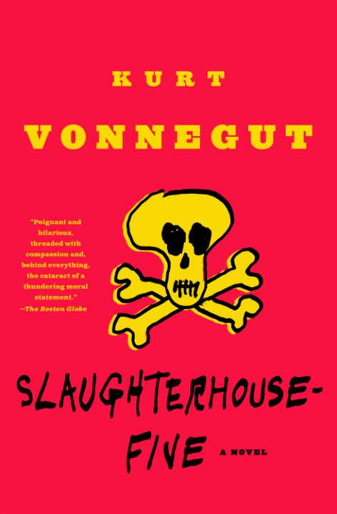 Slaughterhouse-Five By: Kurt Vonnegut