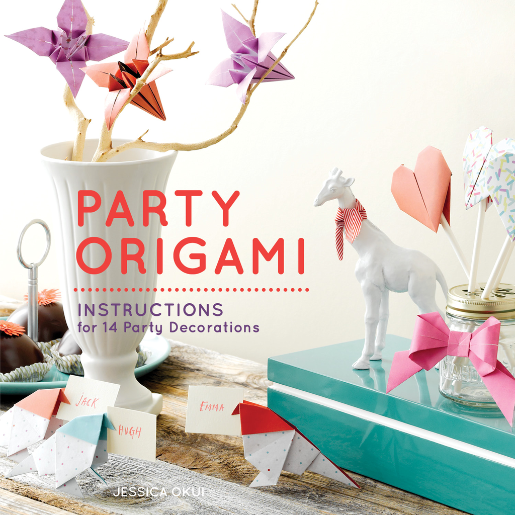 Party Origami By: Jessica Okui