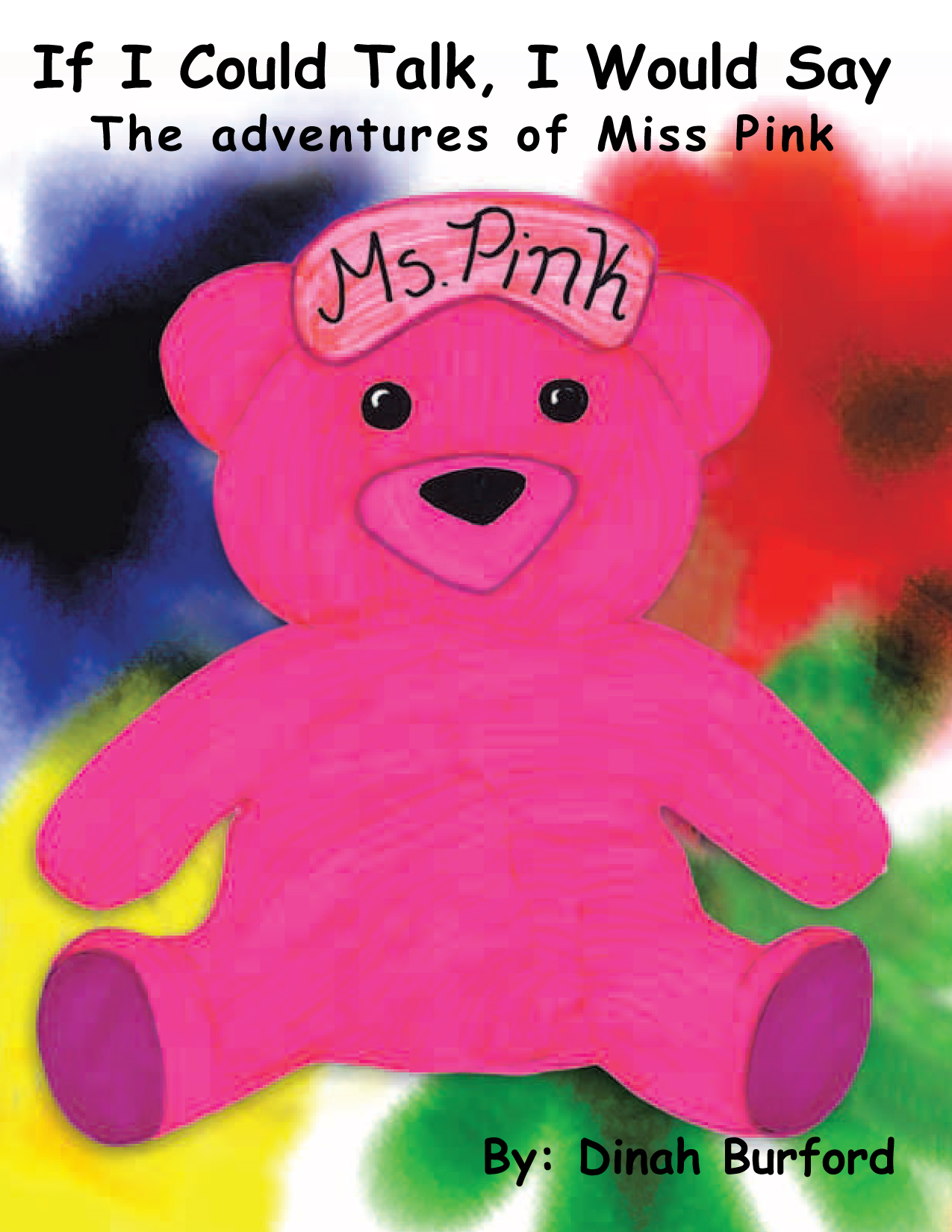 If I Could Talk, I Would Say The adventures of Miss Pink