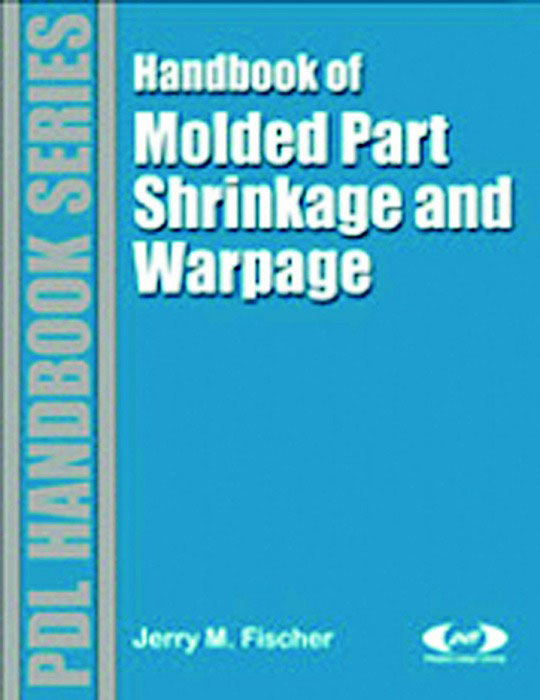 Handbook of Molded Part Shrinkage and Warpage
