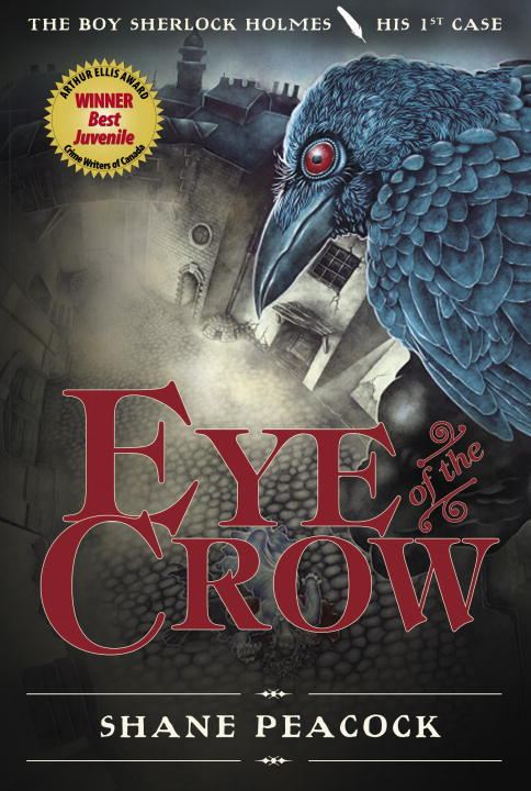 Eye of the Crow By: Shane Peacock