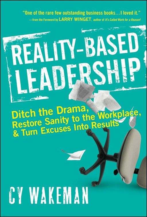 Reality-Based Leadership By: Cy Wakeman