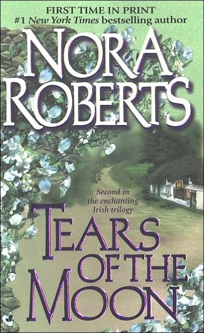 Tears of the Moon By: Nora Roberts