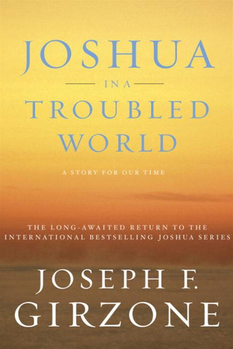 Joshua in a Troubled World By: Joseph F. Girzone