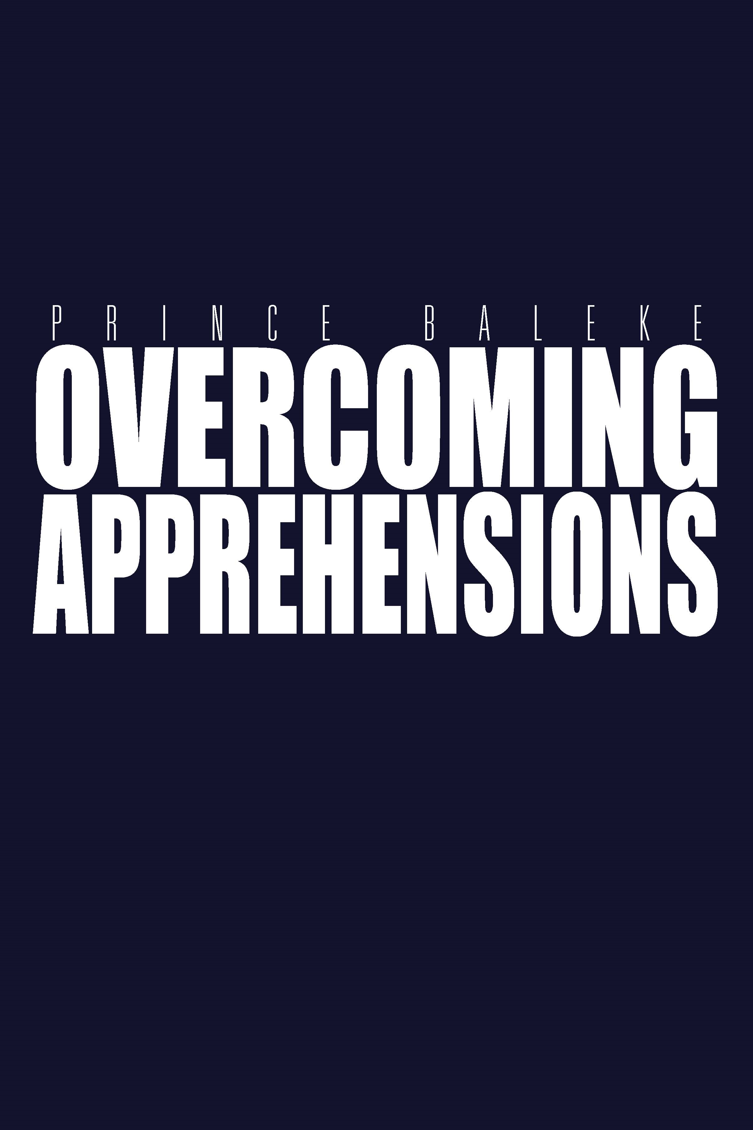OVERCOMING APPREHENSIONS