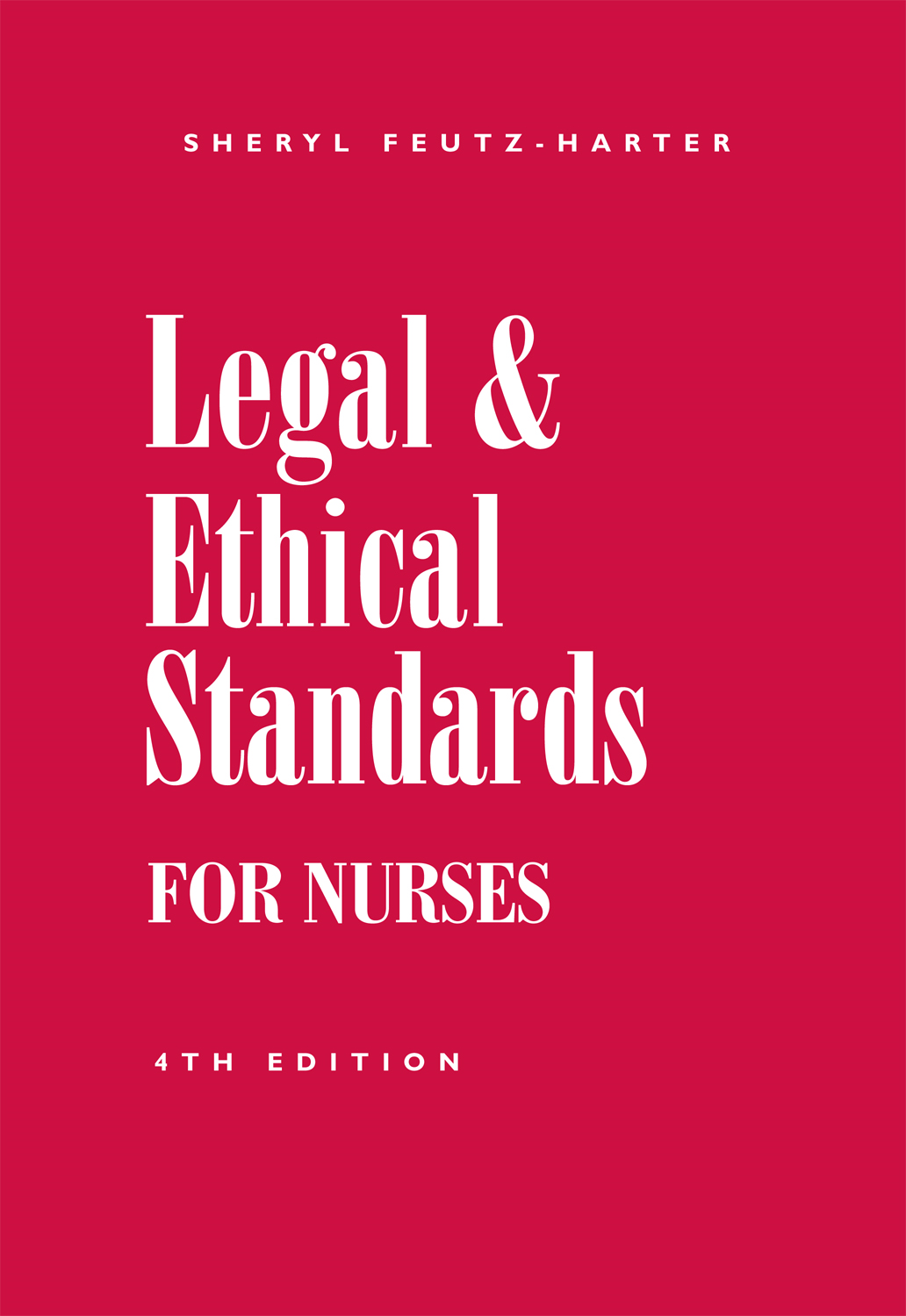 Legal & Ethical Standards for Nurses, Fourth Edition